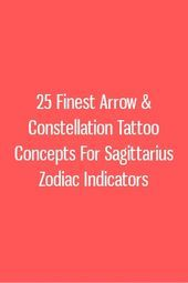 Photo of 25 feinste Pfeil & Konstellation Tattoo Konzepte für Sagittarius Zodiac Indicator …, #Arrow …
