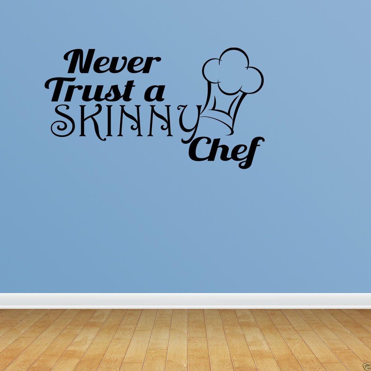 Wall Decal Quote Never Trust a Skinny Chef Kitchen Wall Sticker ...