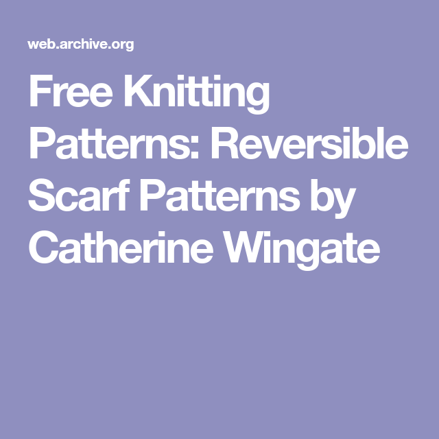 Free Knitting Patterns: Reversible Scarf Patterns by Catherine ...