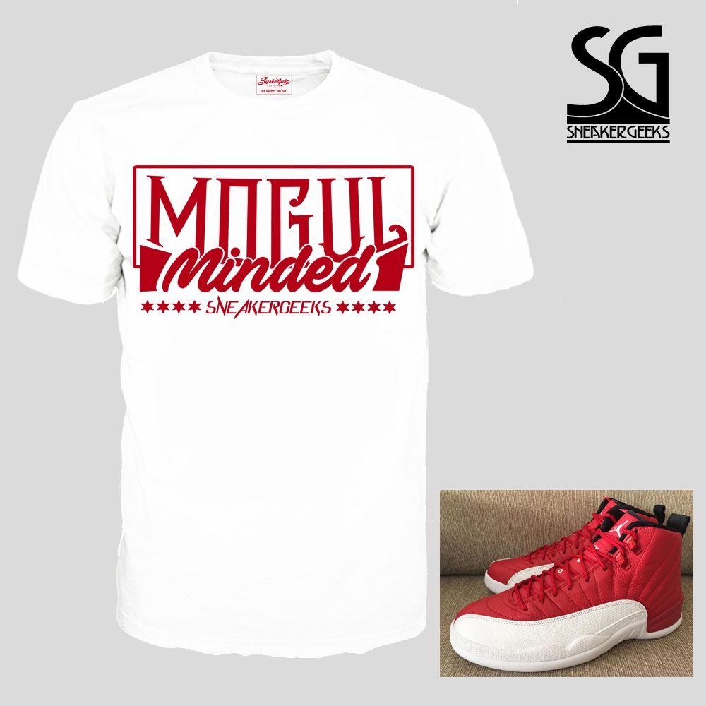 643d7d02f6c2 MOGUL MINDED T-Shirt to match Jordan 12 Gym Red