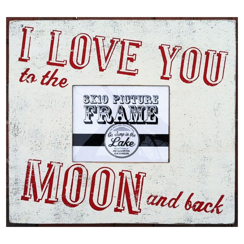 Go Jump In The Lake I Love You To The Moon Picture Frame Pure Home