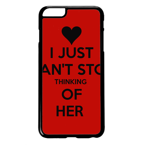 All Iphone Cases I Just Can T Stop Thinking Of Her The Keep Calm O Matic Iphone Cases Personalized Iphone Case