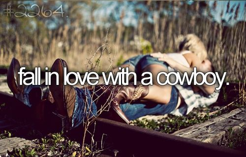 pretty much my life goal; if it doesn't happen, thats okay. He'll learn something about being a cowboy someday. <3