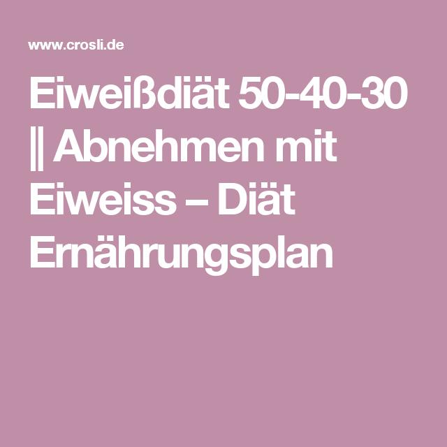 Eiweiss Diat 50 40 30 Rezept Pinterest