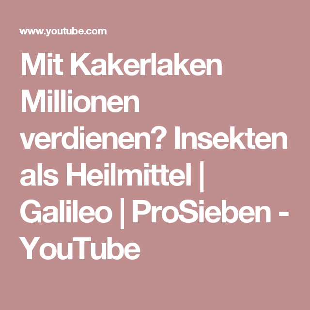 mit kakerlaken millionen verdienen insekten als heilmittel galileo prosieben youtube. Black Bedroom Furniture Sets. Home Design Ideas