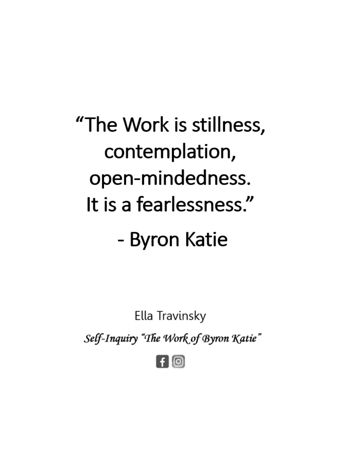 The Work Is Stillness Contemplation Open Mindedness It