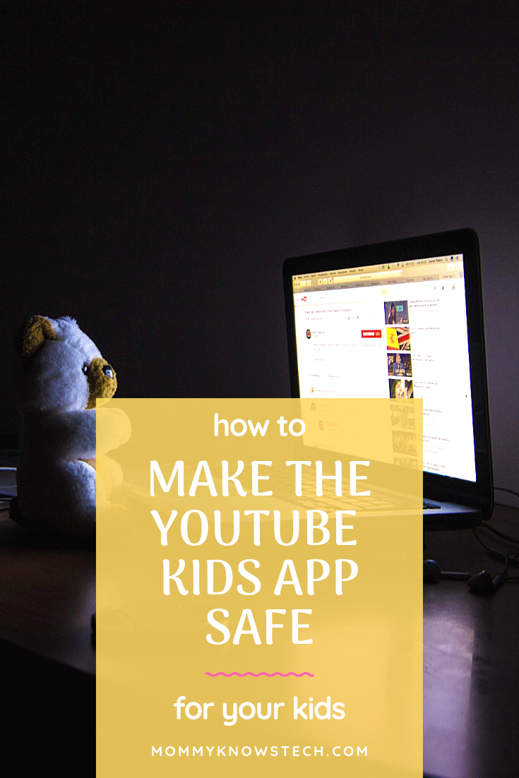 YouTube Kids App How to Make it Safe for Your Kids