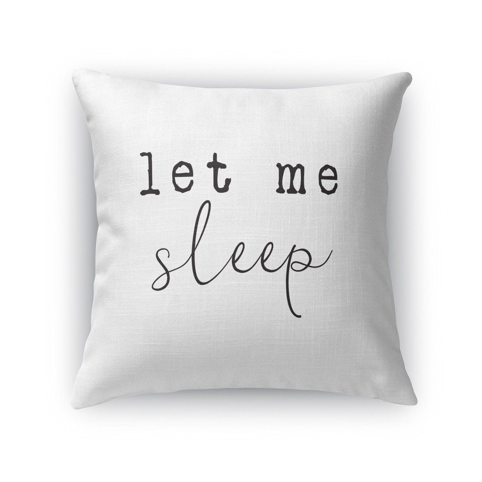 Kavka Designs Let Me Sleep Decorative Pillow by Terri Ellis