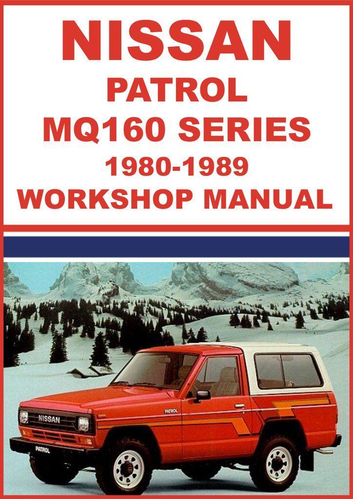 nissan patrol mq160 series 1980 1989 workshop manual nissan car rh pinterest com Repair Manual 2009 Nissan Cube Nissan Repair Diagrams