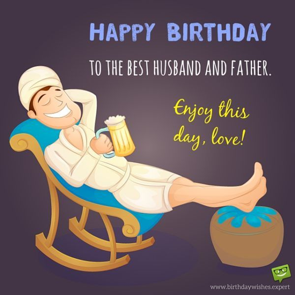 Happy Bday Handsome The Greatest Birthday Message For Your Husband Birthday Wishes Funny Birthday Wish For Husband Happy Birthday Husband Funny