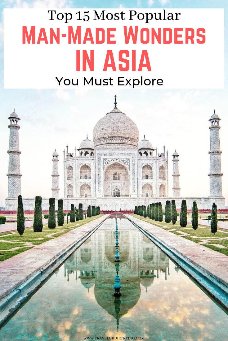 Top 15 Most Popular Man Made Wonders In Asia You Must Explore Asia Travel Travel And Leisure Travel Destinations Asia