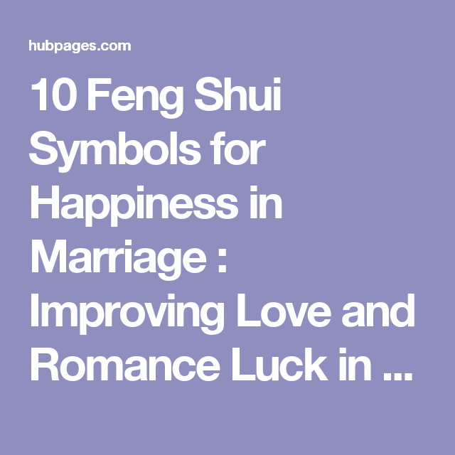 10 Feng Shui Symbols For Happiness In Marriage Improving Love And