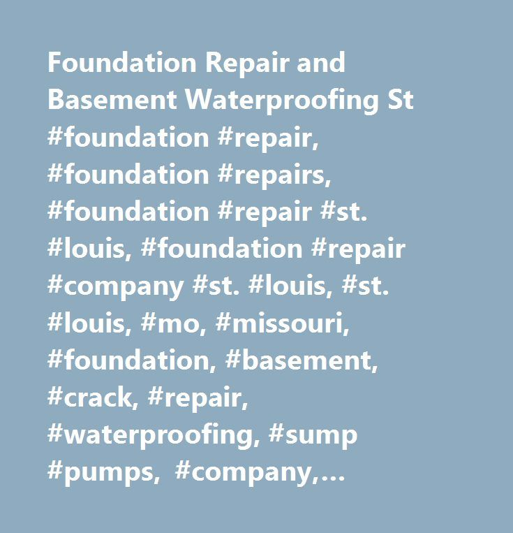 Foundation Repair And Basement Waterproofing St #foundation #repair,  #foundation #repairs,