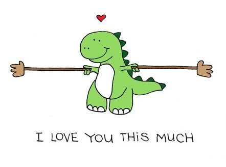 47e0bff040a690250a8224b44d67473e dinosaurs love you this much our funnies pinterest