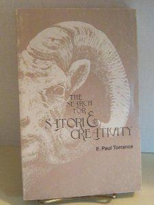 The Search for Satori and Creativity: E. Paul Torrance: 9780930222048: Amazon.com: Books