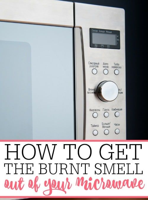 How To Get Burnt Smell Out Of Microwave