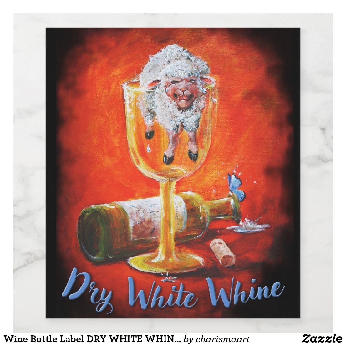 Wine Bottle Label Dry White Whine Sheep Incognito Zazzle Com Wine Bottle Labels Wine Bottle Label Design Custom Wine Labels