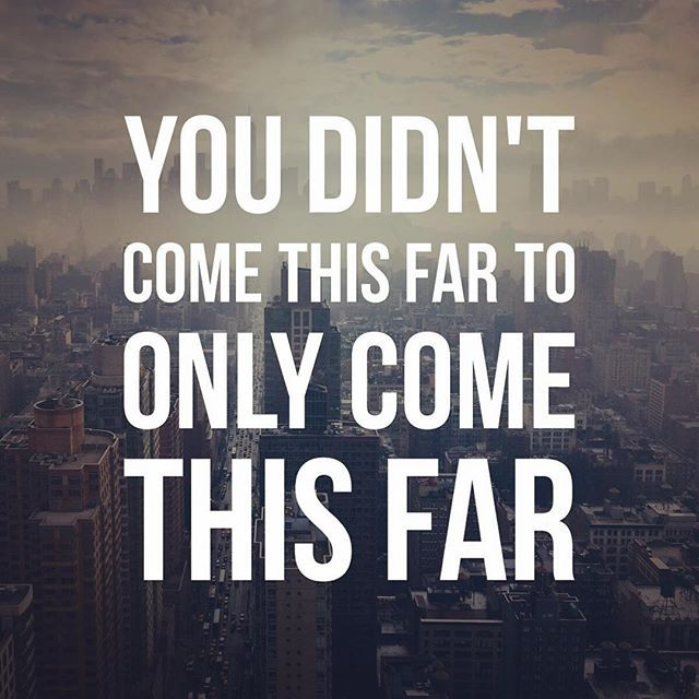 Get Motivated On Instagram You Didn T Come This Far To Only Come This Far Inspirational Quotes Success Quotes Words