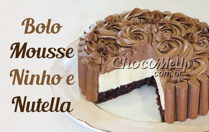 Receita De Bolo Mousse De Leite Ninho E Nutella Essa Sobremesa
