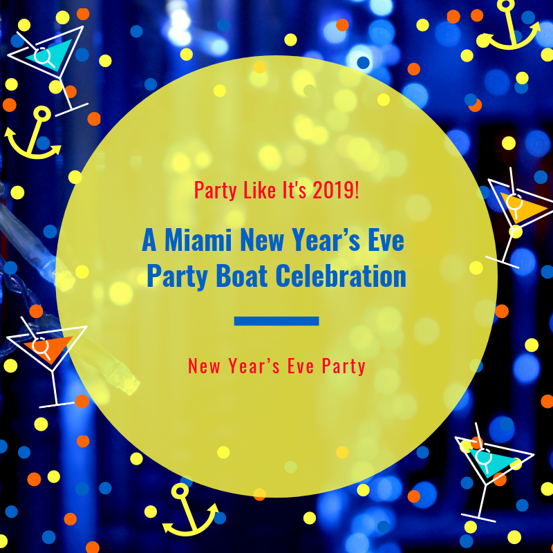Party Like It S 2019 A Miami New Year S Eve Party Boat Celebration Boat Party Eve Parties Party