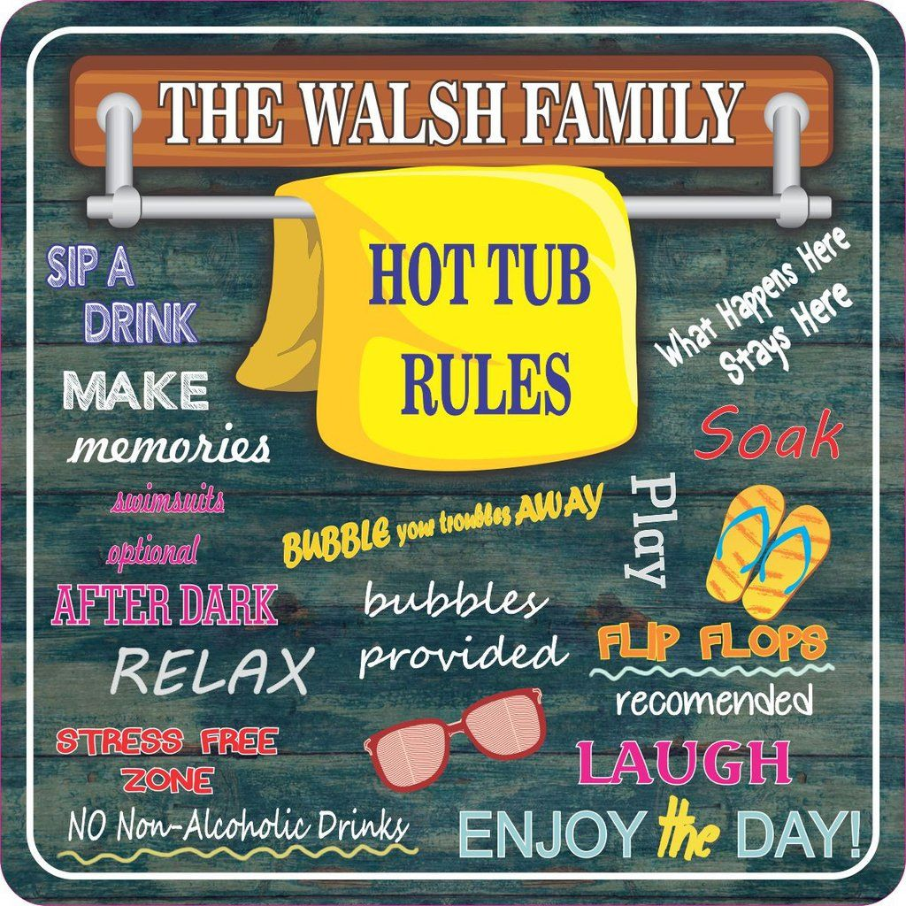 """This sign comes with your custom name on one of two variations, personalized towel rack with bright yellow towel or cartoon hot tub. Funny rules and sayings like """"bubble your troubles away"""" and """"what happens here stays here"""" are scattered about the sign. Cute illustrations of flip flops, sunglasses and a cocktail glass accompany related phrases, all on an aged wood background."""