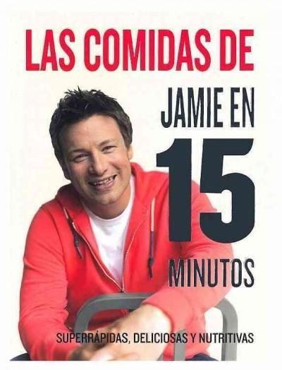 Las comidas de Jamie Oliver en 15 minutos / Jaime's 15