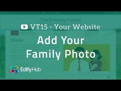 VT15 - Personalize your Edify Hub Website with your family photo | Edify Hub