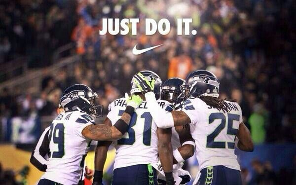 Seahawks motto- Just do it!!