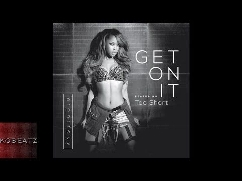 """JESSIE SPENCER: AngelGold featuring Too Short - """"Get On It"""" (Produced By ShoNuff)"""