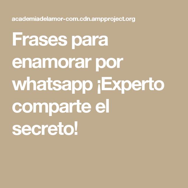 Frases Para Enamorar Por Whatsapp Experto Comparte El