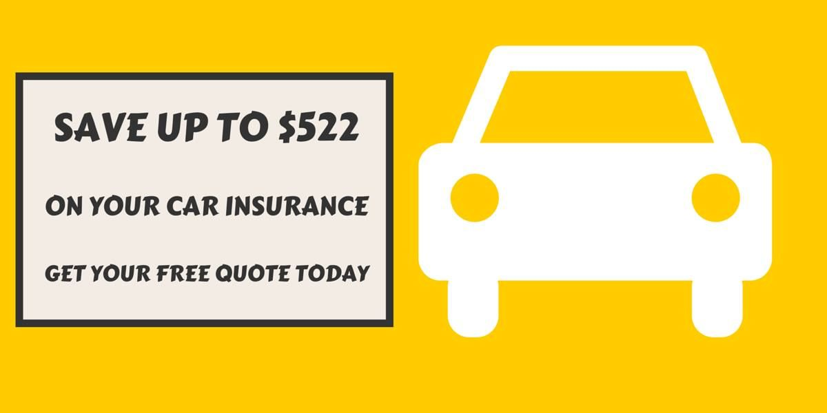 Save Up To 522 On Car Insurance Get Your Free Quote Today Car