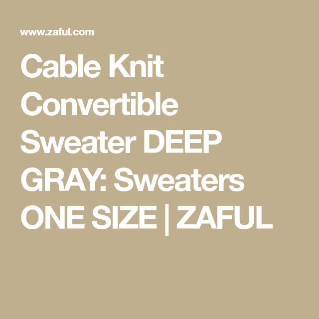 Cable Knit Convertible Sweater DEEP GRAY: Sweaters ONE SIZE | ZAFUL