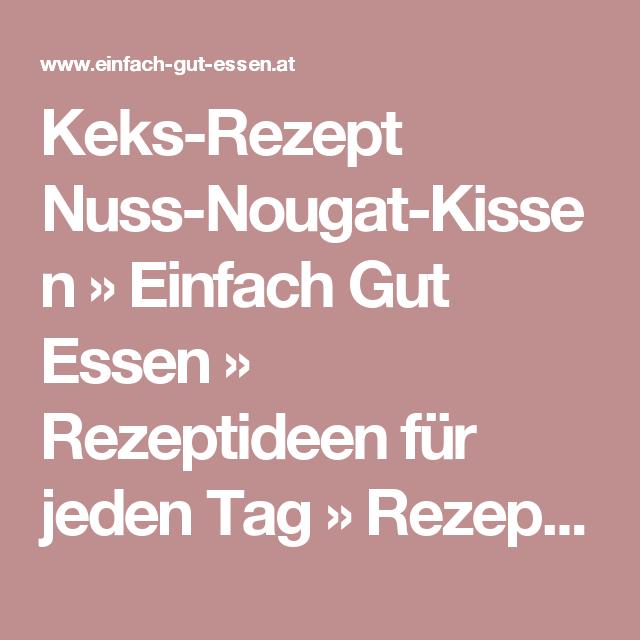 Keks-Rezept Nuss-Nougat-Kissen » Einfach Gut Essen » Rezeptideen für jeden Tag » Rezeptideen für jeden Tag