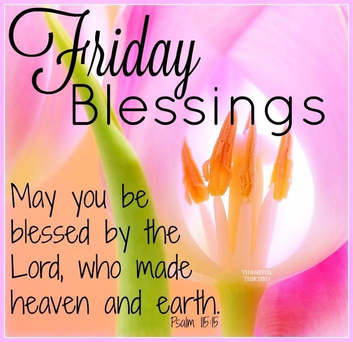 Friday Blessings May You Be Blessed By The Lord | Morning blessings, Its friday quotes, You are blessed