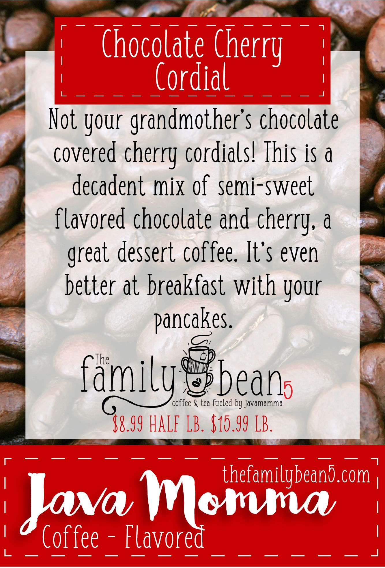Chocolate Cherry Cordial Flavored Coffee From Javamomma