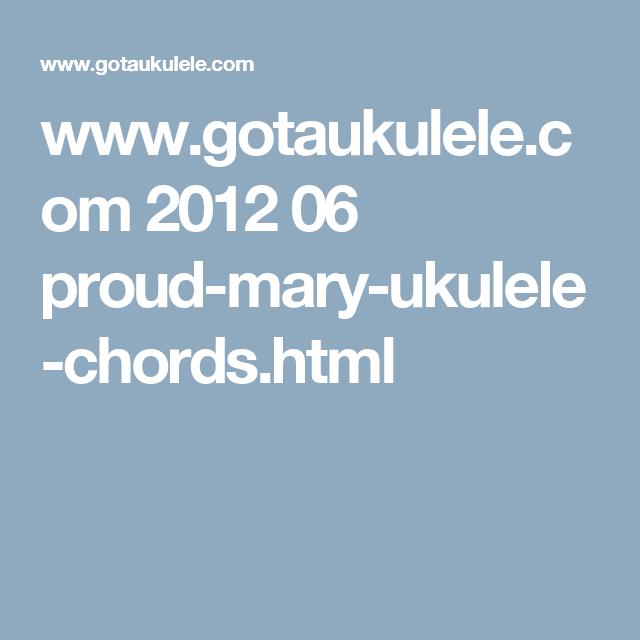 www.gotaukulele.com 2012 06 proud-mary-ukulele-chords.html | Ukeleli ...