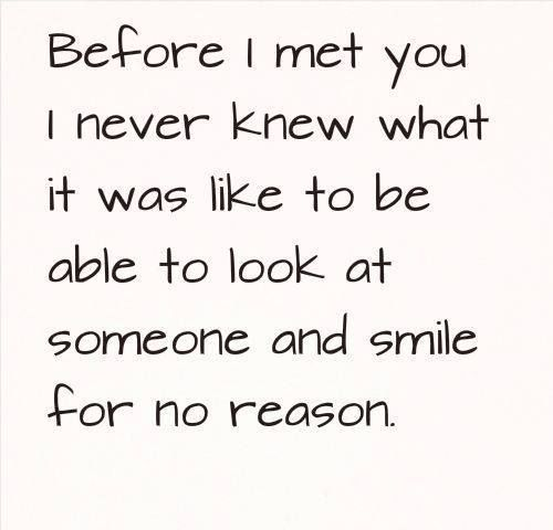 Love Quote Before I Met You I Never Knew What It Was Like To Be