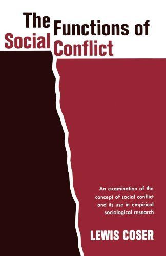 The functions of social conflict an examination of the concept of the functions of social conflict an examination of the concept of social conflict and its use in empirical sociological research by lewis a coser fandeluxe Choice Image