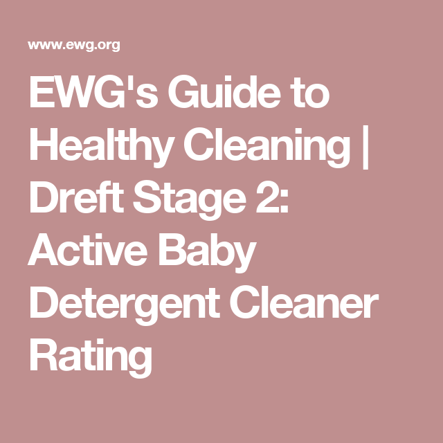 Ewg S Guide To Healthy Cleaning Dreft Stage 2 Active Baby