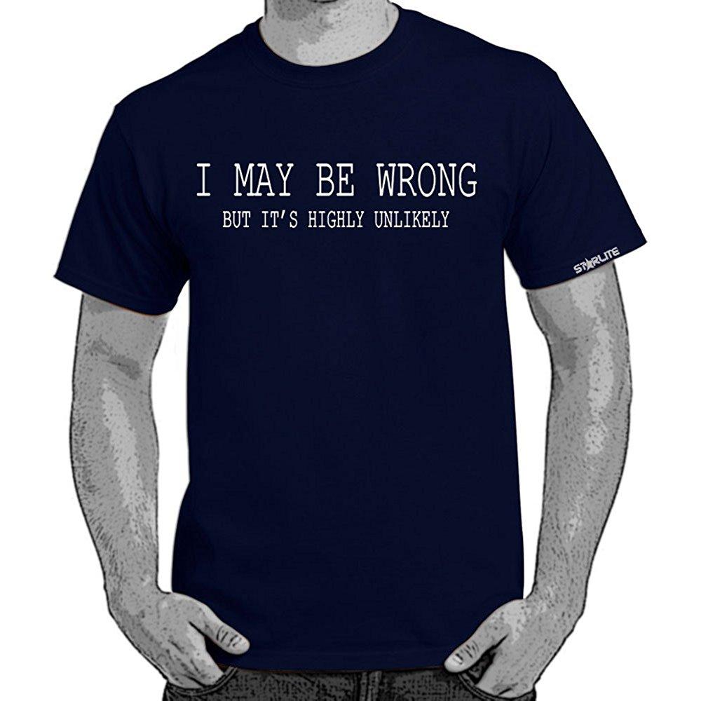 Mens Funny Sayings Slogans T Shirts I May Be Wrong Tshirt Funny Quotes T Shirt Novelty Tshirts