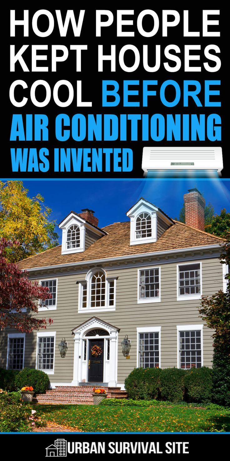 How People Kept Houses Cool Before Air Conditioning Was