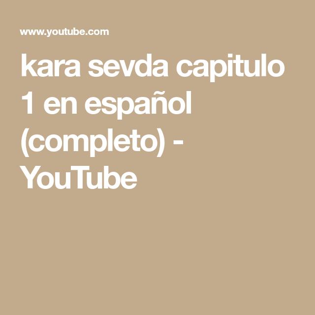 Kara Sevda Capitulo 1 En Español Completo Youtube Series Completas En Español Español Español 1