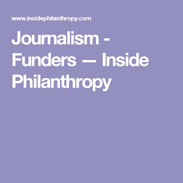 Journalism - Funders — Inside Philanthropy