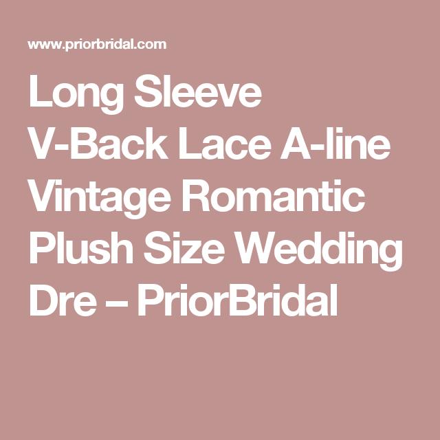 Long Sleeve V-Back Lace A-line Vintage Romantic Plush Size Wedding Dre – PriorBridal