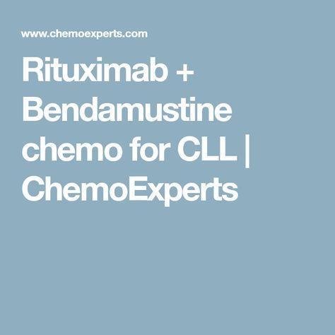 Rituximab + Bendamustine chemo for CLL   ChemoExperts ...