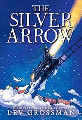 The Silver Arrow: Grossman, Lev: 9780316539531: Amazon.com: Books