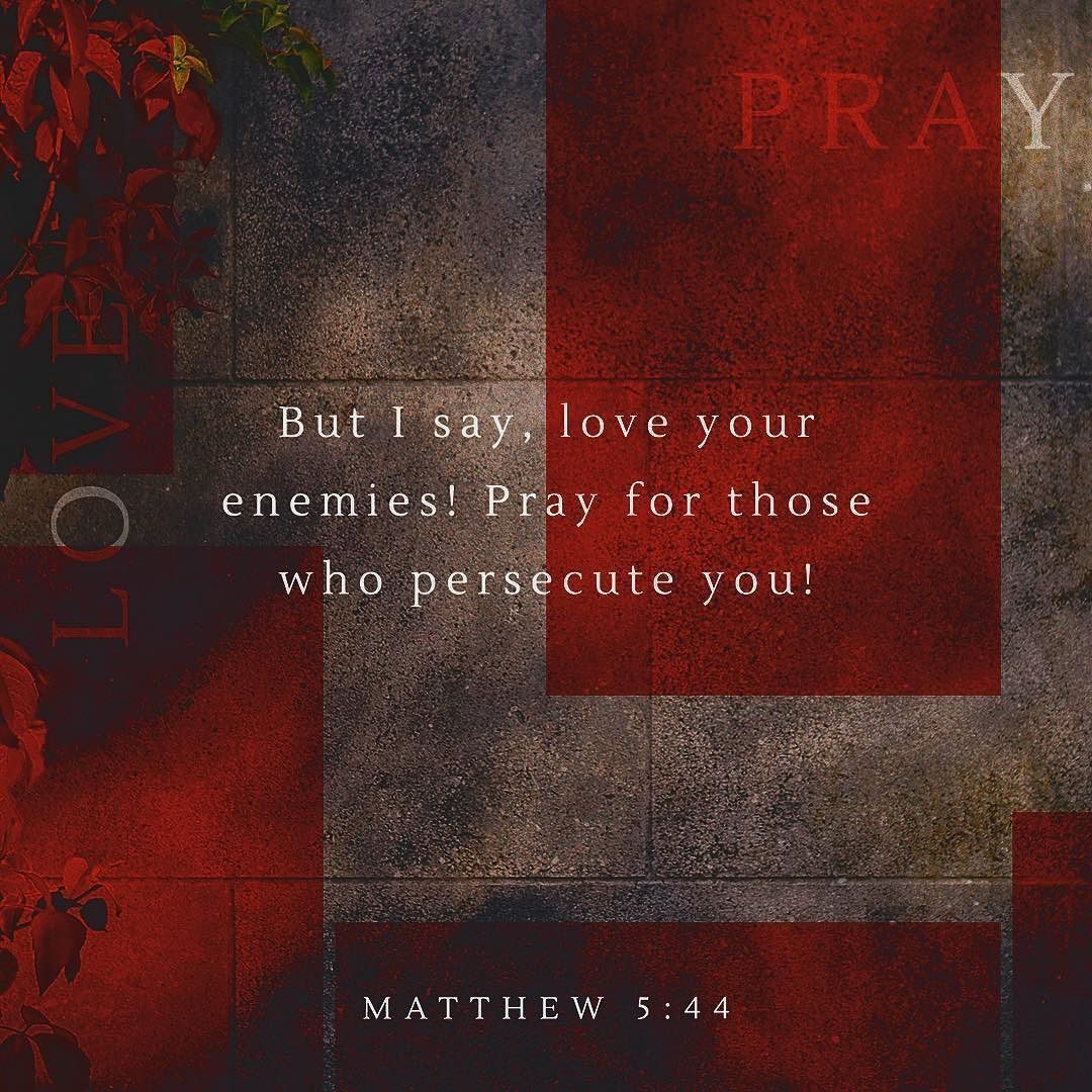 Love your enemies? PRAY for those who persecute you? Jesus wants us to rely on Him For love and protection and for changed hearts!