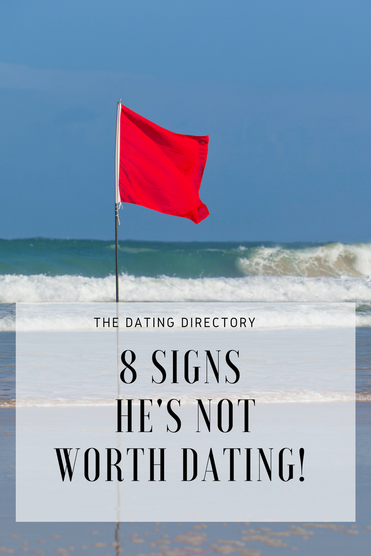 Eight Signs He's Not WorthDating