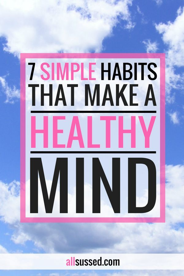 7 Habits For A Healthy Mind | All Sussed