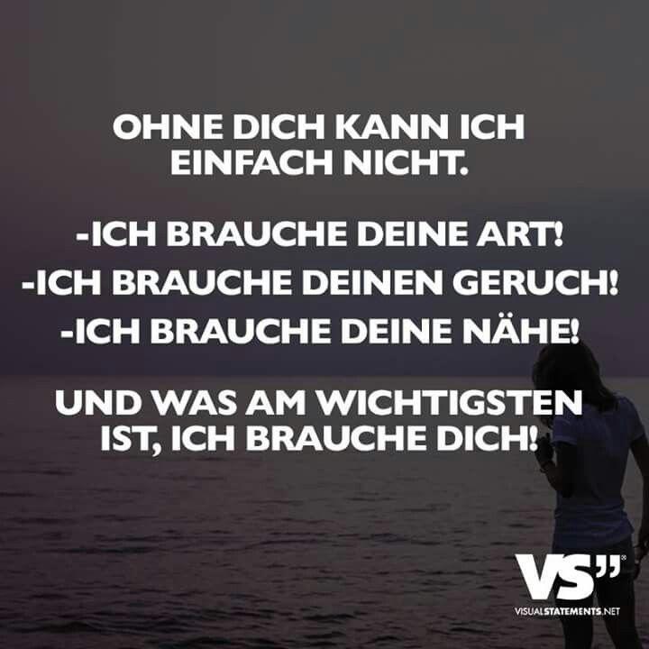 Liebe Dich Ich Brauche Dich Sprüche / Unreife Liebe Sagt